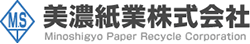 美濃紙業株式会社 Minoshigyo Paper Recycle Corporation